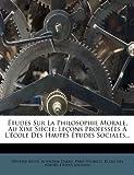 Études Sur la Philosophie Morale, Au Xixe Siècle, Gustave Belot and Alphonse Darlu, 1278944168