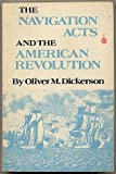 The Navigation Acts and the American Revolution, Oliver M. Dickerson, 0812210778