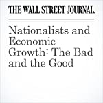 Nationalists and Economic Growth: The Bad and the Good | Greg Ip