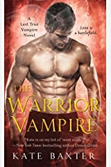 The Warrior Vampire (Last True Vampire series) by Baxter, Kate(December 1, 2015) Mass Market Paperback Mass Market Paperback