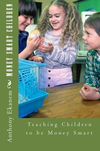 Money Smart Children: Teaching Children to be Money Smart ebook