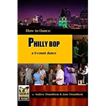 Philly Bop: A 6 Count Dance (How to Dance) (Volume 1)