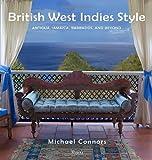 British West Indies Style: Antigua, Jamaica, Barbados, and Beyond