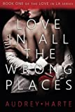 Love in All the Wrong Places, Audrey Harte, 148415486X