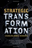 Strategic Transformation, George Yip and Gerry Johnson, 113726845X
