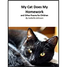 My Cat Does My Homework and Other Poems for Children