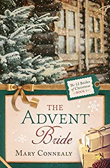 The Advent Bride (The 12 Brides of Christmas) by [Connealy, Mary]