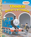 Thomas Breaks a Promise (Thomas & Friends) (Little Golden Book)