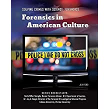 Forensics in American Culture (Solving Crimes With Science: Forensics)