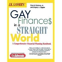 J.K. Lasser's Gay Finances in a Straight World: A Comprehensive Financial Planning Handbook