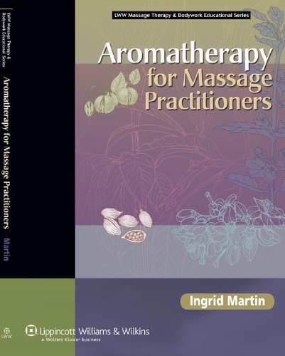 By Ingrid Martin - Aromatherapy for Massage Practitioners: 1st (first) Edition PDF