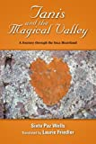 Tanis and the Magical Valley a Journey Through the Inca Heartland, Sixto Paz Wells Translated By Laurie Fri, 130071252X