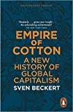 img - for Empire of Cotton: A New History of Global Capitalism Paperback   29 Oct 2015 by Sven Beckert (Author) book / textbook / text book