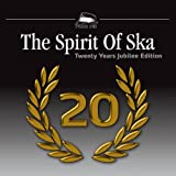 The Spirit Of Ska - 20 Years Jubilee Edition