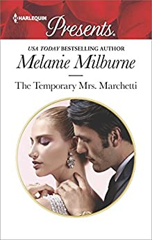 The Temporary Mrs. Marchetti: A Sexy Romance (Harlequin Presents) by [Milburne, Melanie]