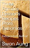 Three Famous Desserts Recipes From Bahamas: Independent Author