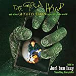 The Green Hand: And Other Ghostly Tales from Around the World | Joel ben Izzy