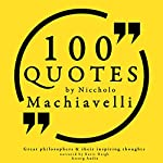 100 Quotes by Niccholò Macchiavelli (Great Philosophers and Their Inspiring Thoughts) | Niccholò Macchiavelli