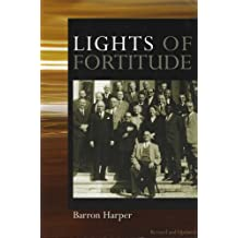 Lights of Fortitude: Glimpses into the Lives of the Hands of the Cause of God