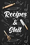 Recipes & Shit: Funky Vintage Blank Recipe Journal Book to Write In Favorite Recipes and Notes. Cute Personalized Empty Cookbook Gift for Baking and ... for Special Recipes and Notes. (Nifty Gifts)