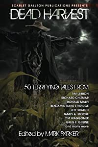 Dead Harvest: A Collection of Dark Tales (Volume 1)