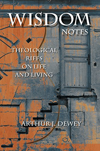 Wisdom Notes: Theological Riffs on Life and Living