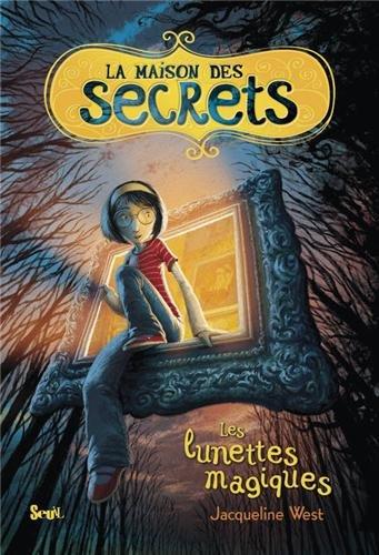 La maison des secrets n° 1 Les lunettes magiques