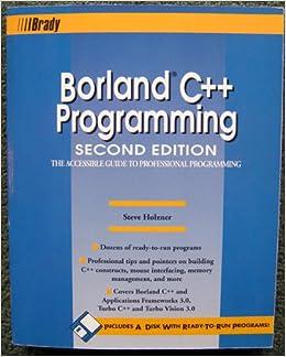 Amazon.com: Borland C++ Programming/Book and Disk (9781566860024): Steven Holzner: Books