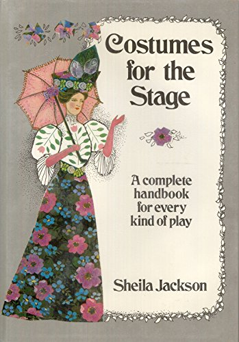 [Costumes for the Stage : A Complete Handbook for Every Kind of Play] (Greek Stage Costumes)