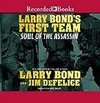 Larry Bond's First Team: Soul of the Assassin | Larry Bond,Jim DeFelice