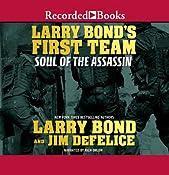 Larry Bond's First Team: Soul of the Assassin | Larry Bond, Jim DeFelice