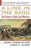 A Line in the Sand: The Alamo in Blood and Memory, Randy Roberts, James S. Olson, 0743212339