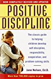 img - for Positive Discipline: The Classic Guide to Helping Children Develop Self-Discipline, Responsibility, Cooperation, and Problem-Solving Skills book / textbook / text book