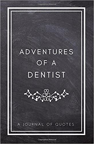 Dentist Quotes Classy Amazon Adventures Of A Dentist A Journal Of Quotes Prompted