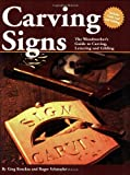 Carving Signs: The Woodworker's Guide to Carving, Lettering, and Gilding