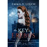 The Key to Erebus: Les Corbeaux: The French Vampire Legend Book 1 (Volume 1)