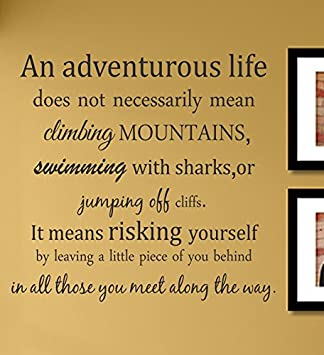 an Adventurous Life Does not Necessarily Mean Climbing Mountains. Vinyl  Wall Decals Quotes Sayings Words Art Decor Lettering Vinyl Wall Art ...