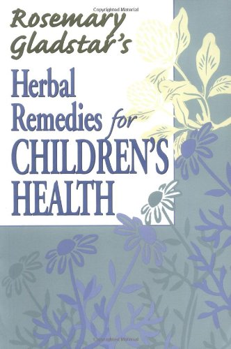Rosemary Gladstar's Herbal Remedies for Children's