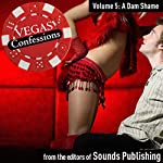 Vegas Confessions 5: A Dam Shame |  Sounds Publishing