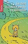 Le chat qui avait perdu la mémoire: TireLire, la collection préférée des enfants de 8 à 10 ans ! par Mahé