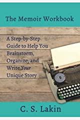 The Memoir Workbook: A Step-by Step Guide to Help You Brainstorm, Organize, and Write Your Unique Story (The Writer's Toolbox Series) Paperback