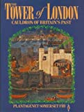 The Tower of London: Cauldron of Britain's Past