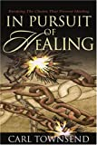In Pursuit of Healing, Carl Townsend, 0595293085