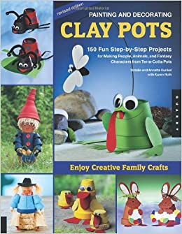 Painting and Decorating Clay Pots - Revised Edition: 150 ...