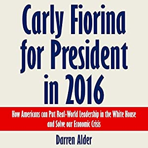 Carly Fiorina for President in 2016 Audiobook