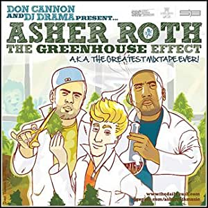 ASHER ROTH, THE GREENHOUSE EFFECT AKA THE BEST MIXTAPE EVER