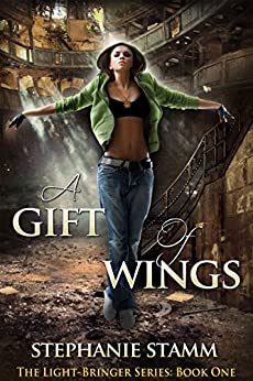 A Gift of Wings (The Light-Bringer Series Book 1) by [Stamm, Stephanie]