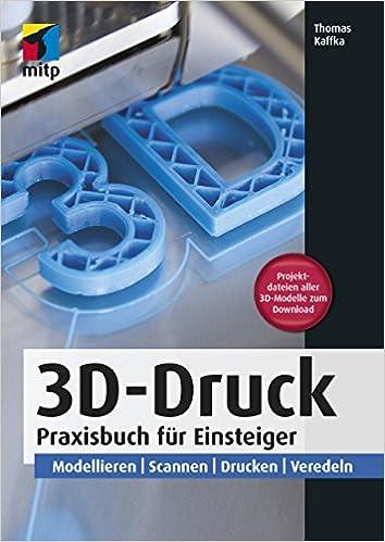 6783404f09c501 3D-Druck  Praxisbuch für Einsteiger. Modellieren