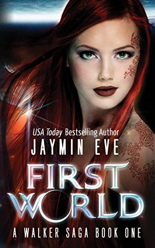 First World (A Walker Saga Book 1) by Jaymin Eve