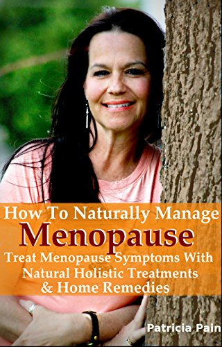 Menopause Naturally Symptoms Holistic Treatments ebook product image